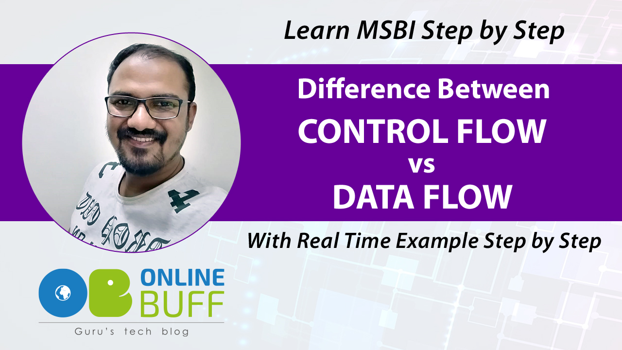 Difference Between SSIS Control Flow vs SSIS Data Flow