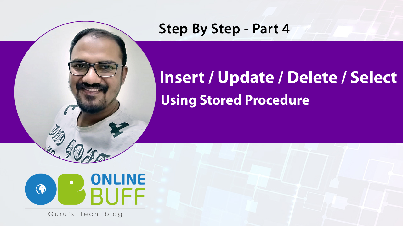 Insert / Update / Delete / Select Using Stored Procedure - Part 4