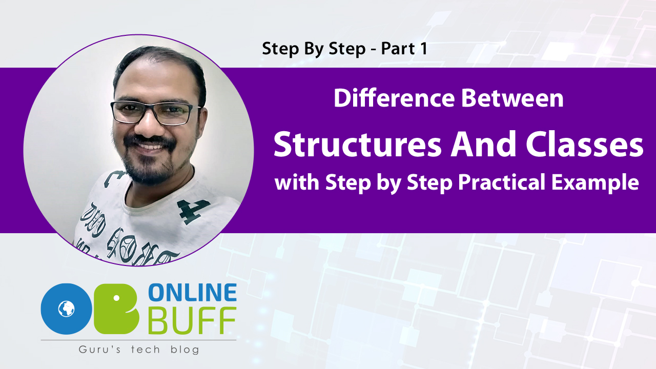 Understand Difference Between Structures And Classes - Part 1
