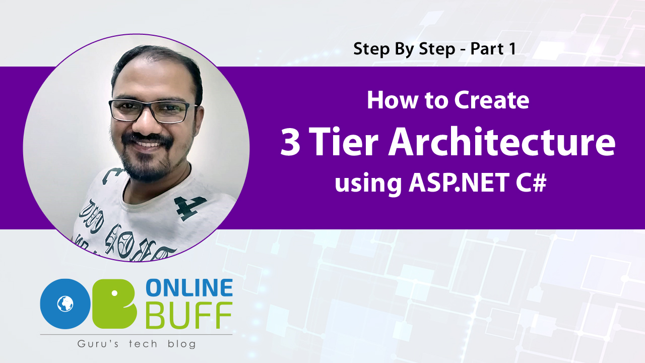 How to Create 3 Tier Architecture in ASP.NET CSharp - Part 1
